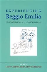 Experiencing Reggio Emilia: Implications for Pre-school Provision
