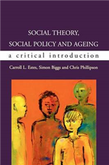 Social Theory, Social Policy and Ageing: A Critical Introduction: Critical Perspectives