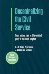 Decentralizing The Civil Service: From Unitary State to Differentiated Polity in the United Kingdom