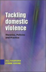 Tackling Domestic Violence: Theories, Policies and Practice: Theories, Policies and Practice