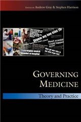 Governing Medicine: Theory and Practice: Theory and Practice