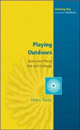 Playing Outdoors: Spaces and Places, Risk and Challenge