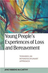 Young People\'s Experiences of Loss and Bereavement: Towards an Interdisciplinary Approach