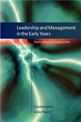 Leadership and Management in the Early Years: From Principle