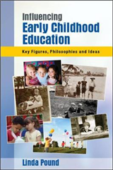 Influencing Early Childhood Education: Key Figures, Philosop