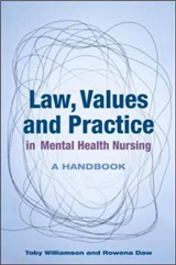 Law, Values and Practice in Mental Health Nursing: A Handbook: A Handbook