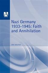 Nazi germany 1933 - 1945 Faith and annihilation