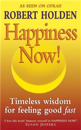Happiness Now!: Timeless Wisdom for Feeling Good Fast!