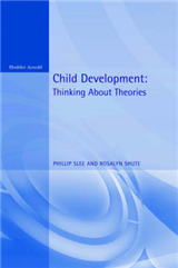 Child Development: Thinking About Theories  Texts in Developmental Psychology
