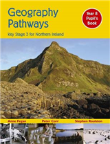 Geography Pathways: Key Stage 3 for Northern Ireland: Year 8: Pupil\'s Book