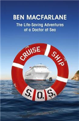 Cruise Ship SOS: The Life-Saving Adventures of a Doctor at Sea