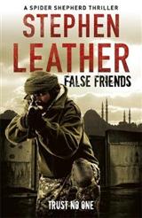 False Friends: The 9th Spider Shepherd Thriller