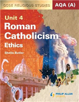 AQA (A) GCSE Religious Studies: Roman Catholicism - Ethics: Unit 4: Textbook