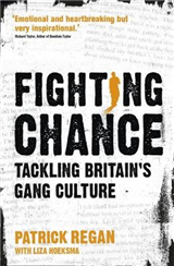 Fighting Chance: Tackling Britain\'s Gang Culture