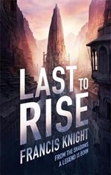 Last to Rise: Book 3 of the Rojan Dizon Novels