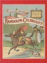 Randolph Caldecott: The Man Who Could Not Stop Drawing