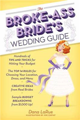 The Broke-Ass Bride\'s Wedding Guide