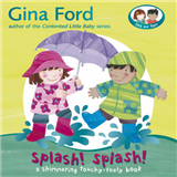 Splash! Splash!: A Touchy Feely Board Book