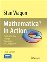 Mathematica (R) in Action: Problem Solving Through Visualization and Computation