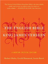 The English Bible, King James Version: The Old Testament and The New Testament and The Apocrypha: A Norton Critical Edition