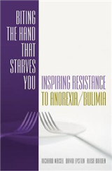Biting the Hand that Starves You: Inspiring Resistance to Anorexia/Bulimia