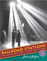 Railroad Stations: The Buildings That Linked the Nation