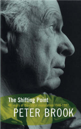 The Shifting Point: Forty Years of Theatrical Exploration, 1946-87