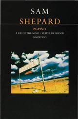 "Shepard Plays: v.2: ""A Lie of the Mind"", ""States of Shock"", ""Simpatico"""