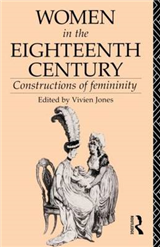 Women in the Eighteenth Century: Constructions of Femininity