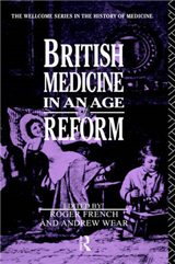 British Medicine in an Age of Reform