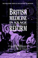 British Medicine in an Age of Reform