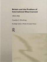 Britain and the Problem of International Disarmament: 1919-1934