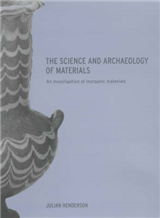 The Science and Archaeology of Materials