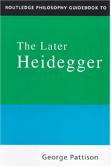 Routledge Philosophy Guidebook to the Later Heidegger