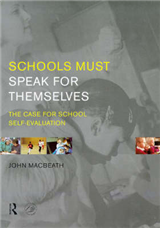 Schools Must Speak for Themselves: The Case for School Self-Evaluation
