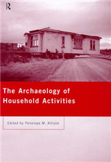 The Archaeology of Household Activities: Dwelling in the Past