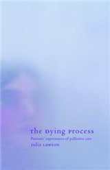 The Dying Process: Patients\' Experiences of Palliative Care
