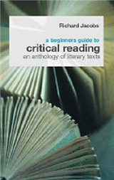 A Beginner\'s Guide to Critical Reading: An Anthology of Literary Texts