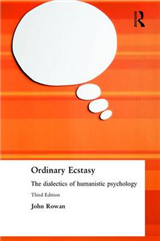 Ordinary Ecstasy: The Dialectics of Humanistic Psychology