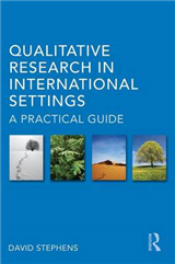 Qualitative Research in International Settings: A Practical Guide