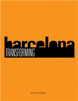 Transforming Barcelona: The Renewal of a European Metropolis