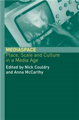 Media Space: Place, Scale and Culture in a Media Age