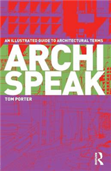 Archispeak: An Illustrated Guide to Architectural Terms