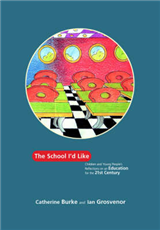 The School I\'d Like: Children and Young People\'s Reflections on an Education for the 21st Century