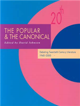 The Popular and the Canonical: Debating Twentieth-Century Literature 1940-2000