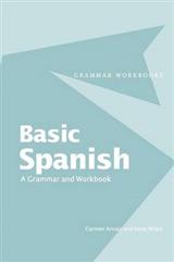 Basic Spanish: A Grammar and Workbook: Grammar and Workbook