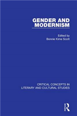 Gender and Modernism: Critical Concepts: Critical Concepts in Literary and Cultural Studies