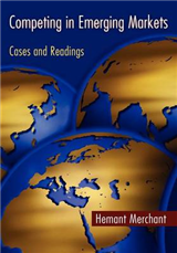 Competing in Emerging Markets: Cases and Readings
