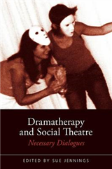 Dramatherapy and Social Theatre: Necessary Dialogues