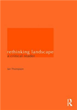 Rethinking Landscape: A Critical Reader